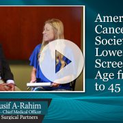 ACS Lowers Colon Cancer Screening Age from 50 to 45 - Interview with Dr. Yousif A-Rahim