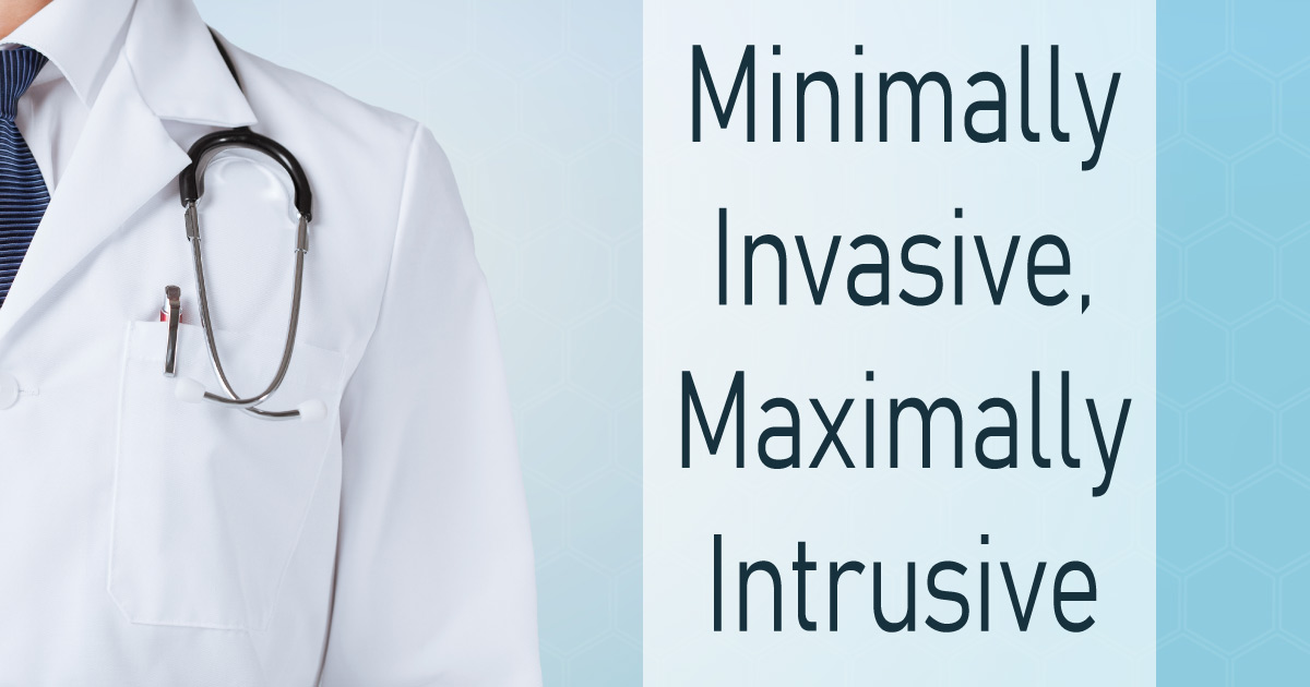 Minimally Invasive, Maximally Intrusive - by Dr. Yousif A-Rahim